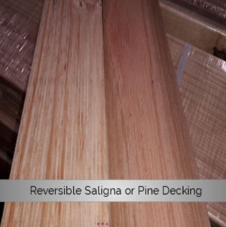 Reversible Saligna or Pine Decking